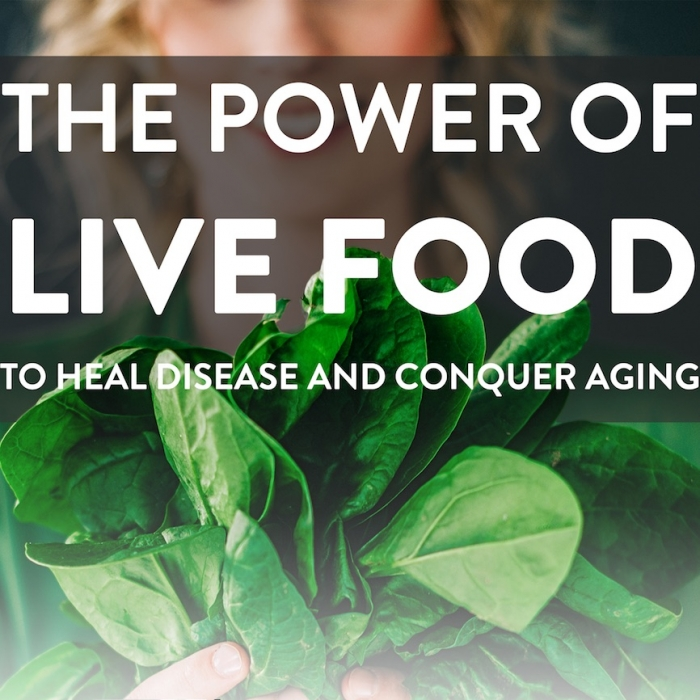 The Power of Live Food To Heal Disease & Conquer Aging