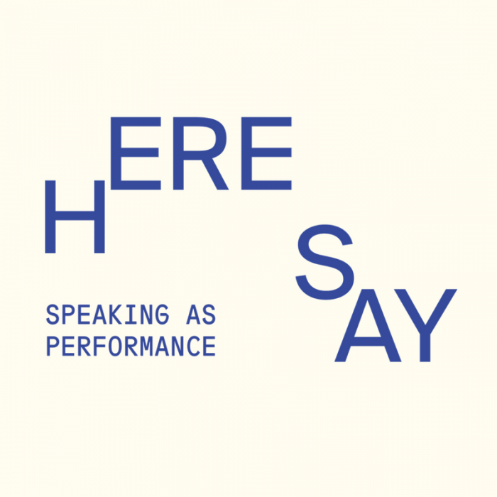 Here Say: A Showcase of Artists Using Speaking as Performance