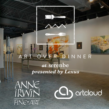 Art Over Dinner with Anne Irwin Fine Art + ArtCloud
