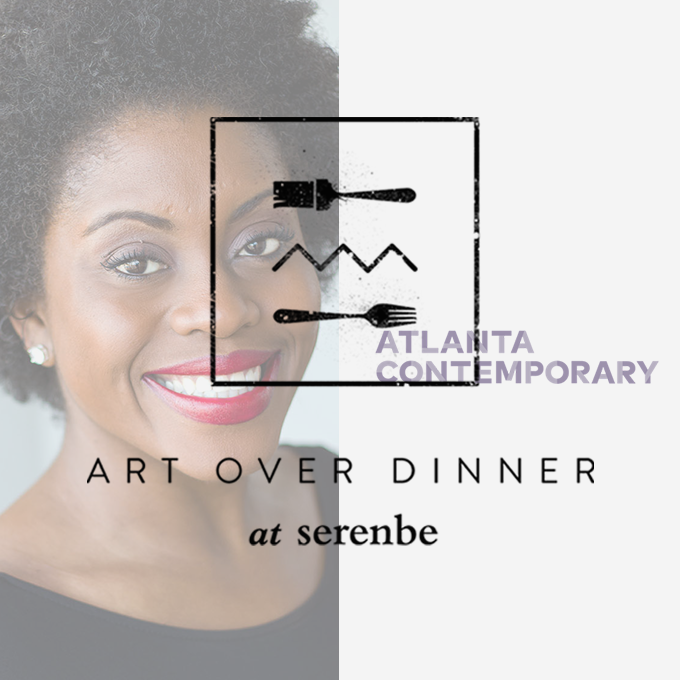 Art Over Dinner: Atlanta Contemporary & Atlanta Opera