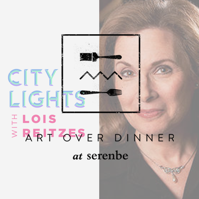 Art Over Dinner: NPR's City Lights with Lois Reitzes