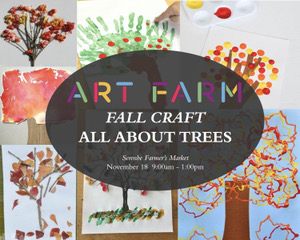 "Harvest Farmers Market featuring ""All About Trees"" Craft"